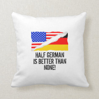 Half German Is Better Than None Cushion