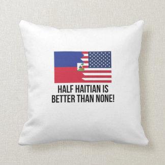 Half Haitian Is Better Than None Throw Pillow