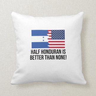 Half Honduran Is Better Than None Throw Pillow