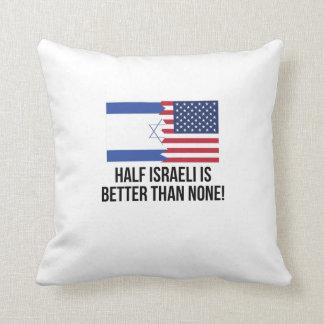 Half Israeli Is Better Than None Throw Pillow