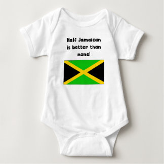 Half Jamaican Is Better Than None Infant Creeper