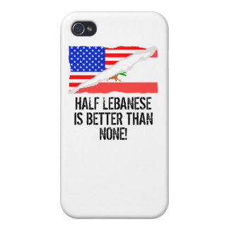 Half Lebanese Is Better Than None iPhone 4 Cases