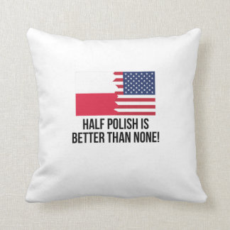 Half Polish Is Better Than None Throw Pillow