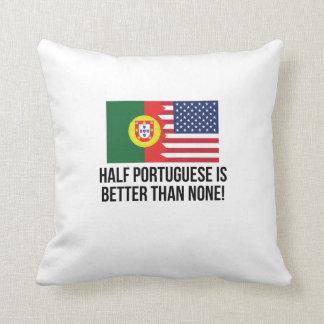 Half Portuguese Is Better Than None Throw Cushion