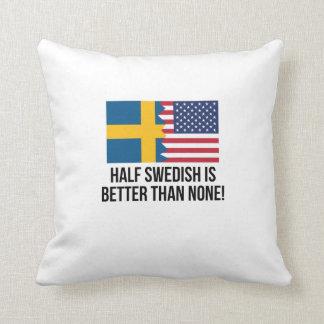 Half Swedish Is Better Than None Cushion