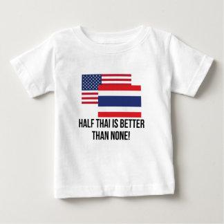 Half Thai Is Better Than None Baby T-Shirt