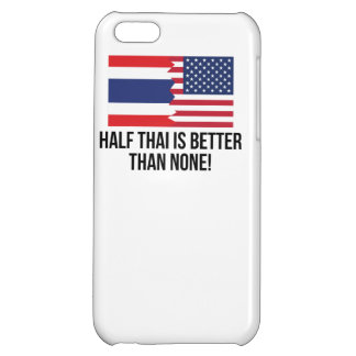 Half Thai Is Better Than None Case For iPhone 5C