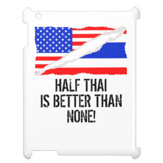 Half Thai Is Better Than None Cover For The iPad