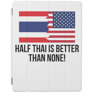 Half Thai Is Better Than None iPad Cover