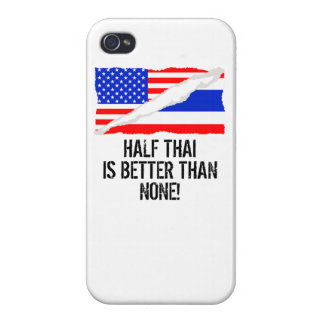Half Thai Is Better Than None iPhone 4 Covers