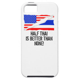 Half Thai Is Better Than None iPhone 5 Case