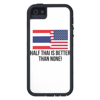 Half Thai Is Better Than None iPhone 5 Cases