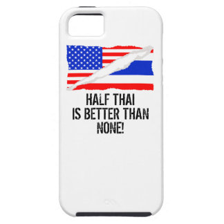 Half Thai Is Better Than None iPhone 5 Covers
