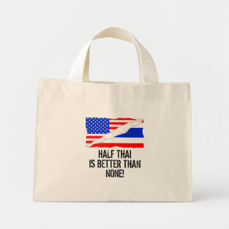 Half Thai Is Better Than None Mini Tote Bag