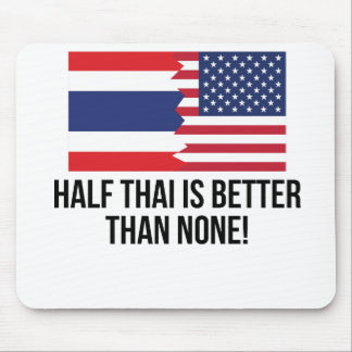 Half Thai Is Better Than None Mouse Pad