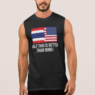 Half Thai Is Better Than None Sleeveless Shirt