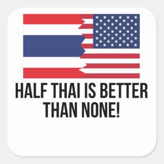Half Thai Is Better Than None Square Sticker