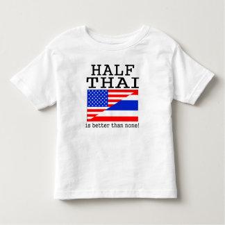 Half Thai Is Better Than None! T Shirt
