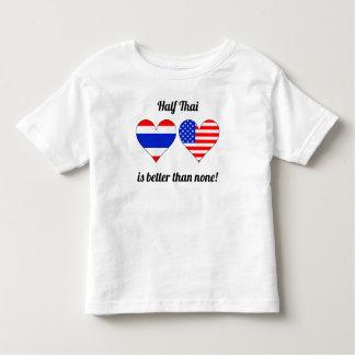 Half Thai Is Better Than None T-shirts