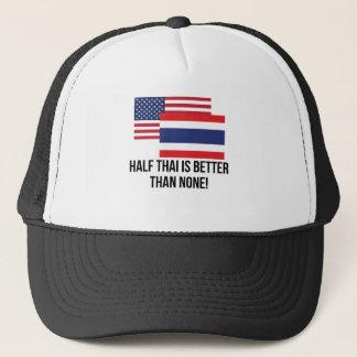 Half Thai Is Better Than None Trucker Hat