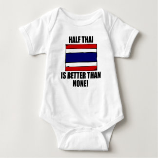 Half Thai Is Better Than None Tshirt