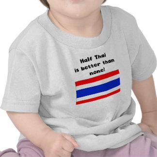 Half Thai Is Better Than None Tee Shirt