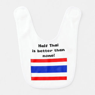 Half Thai Is Better Than None Baby Bibs