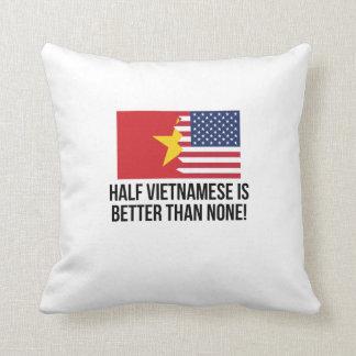 Half Vietnamese Is Better Than None Throw Pillow