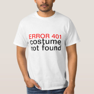 Halloween Costume Not Found Error 401 T-Shirt
