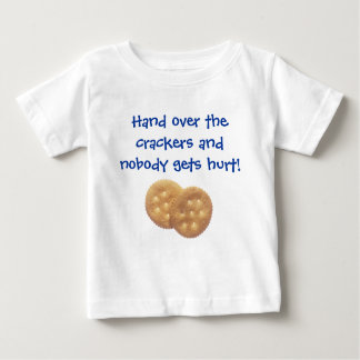 Hand over the crackers... baby T-Shirt