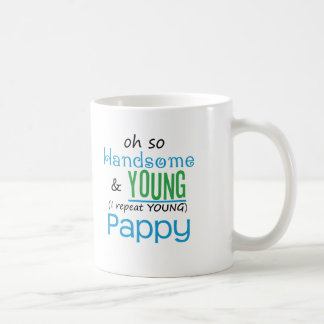 Handsome and Young Pappy Coffee Mug