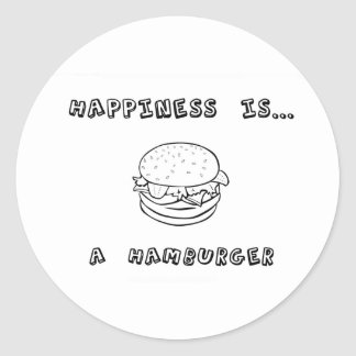 Happiness is a Hamburger Classic Round Sticker