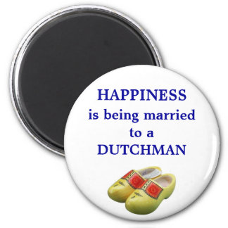 Happiness is being married to a Dutchman Refrigerator Magnets