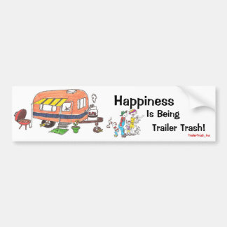 Happiness Is Being Trailer Trash Bumper Sticker