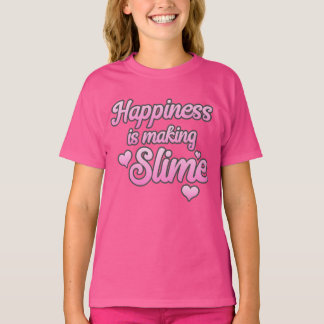 Happiness is Making SLIME t-shirt