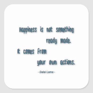 Happiness Quote - Happiness is not something … Square Sticker