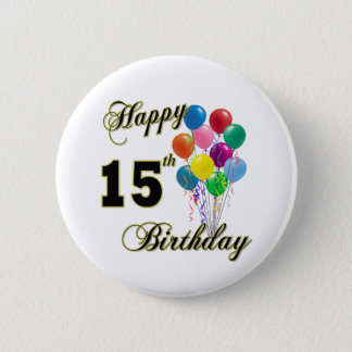 Happy 15th Birthday Gifts and Birthday Apparel 6 Cm Round Badge