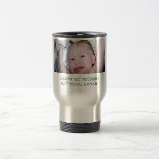 Happy 1st Father's Day DaDa, DaDa!!! Stainless Steel Travel Mug