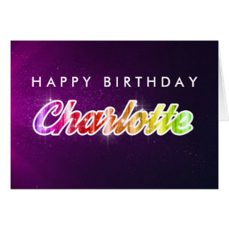 Happy Birthday Charlotte Greeting Card