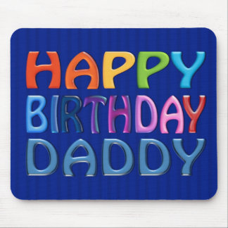 Happy Birthday Daddy - Happy Colourful Greeting Mousepads