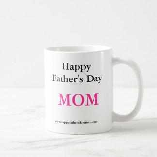 Happy Father's Day, MOM Mug