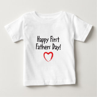 Happy First Father's Day Daddy! Baby T-Shirt