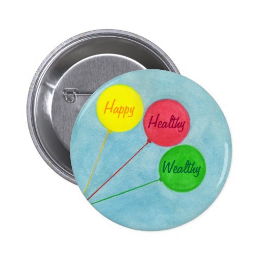 Happy Healthy Wealthy Balloon Affirmation Buttons