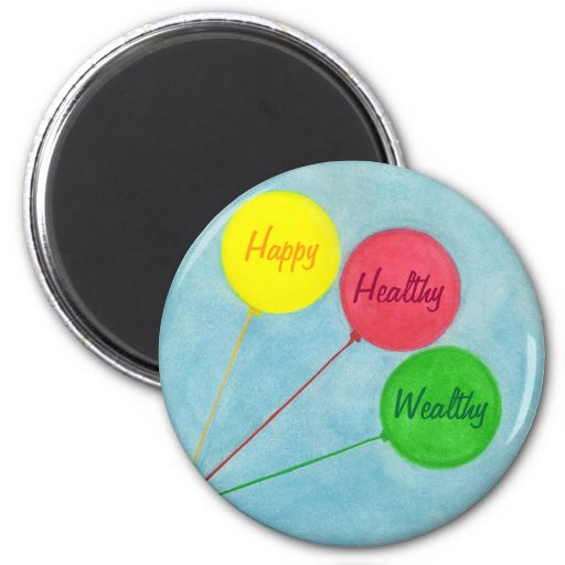 Happy Healthy Wealthy Balloon Affirmation Magnet