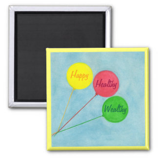 Happy Healthy Wealthy Balloon Affirmation Square Magnet
