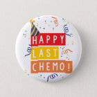 Happy last Chemo! 6 Cm Round Badge