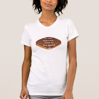 Happy Mothers Day to My Sweet MOM Chocolate T-shirt