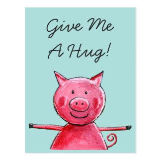 Happy Pig - Give Me A Hug Postcard