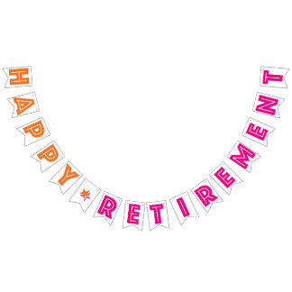 HAPPY RETIREMENT BANNER, Orange And Hot Pink Bunting