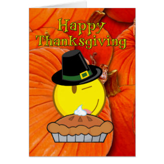 Happy Thanksgiving -Smiley Face Pilgrim, Pie Greeting Card
